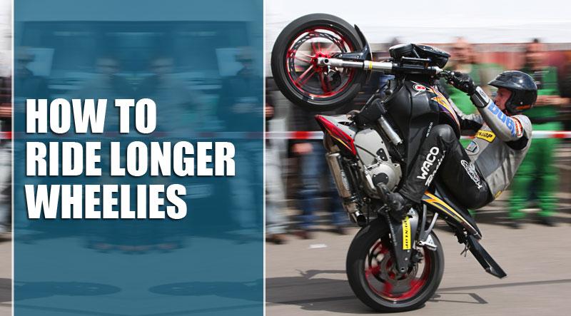 How to ride longer wheelies